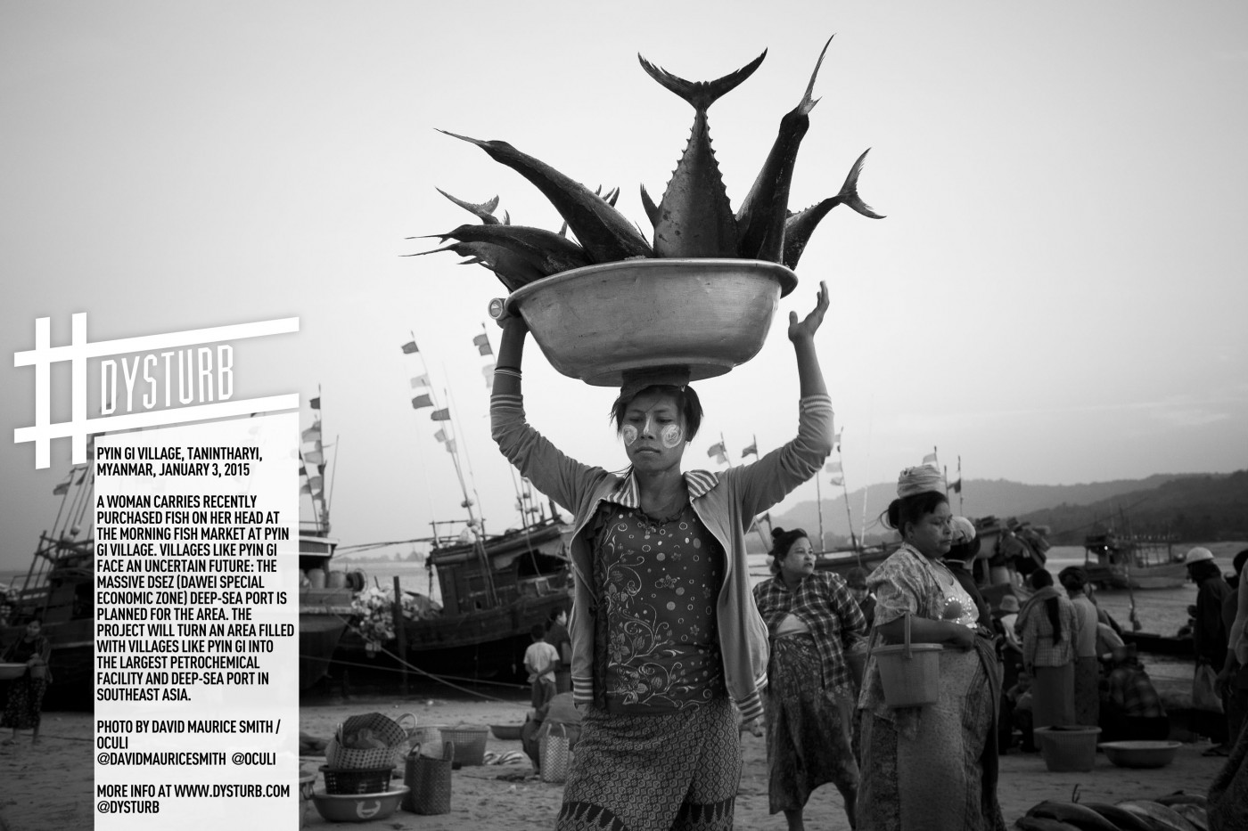 David Maurice Smith, </span><span><em>Pyin Gi Village, Tanintharyi, Myanmar. January 3, 2015. A woman carries recently purchased fish on her head at the morning fish market at Pyin Gi Village. Villages like Pyin Gi face an uncertain future as the development of the massive DSEZ (Dawei Special Economic Zone) deep sea port will impact the area on many levels. The project will turn an area filled with villages like Pyin Gi into the largest petrochemical facility and deep sea port in Southeast Asia. Courtesy of Oculi.</em>
